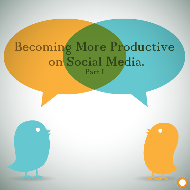Becoming More Productive on Social Media - Part One