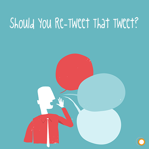 Should You Re-tweet That Tweet?