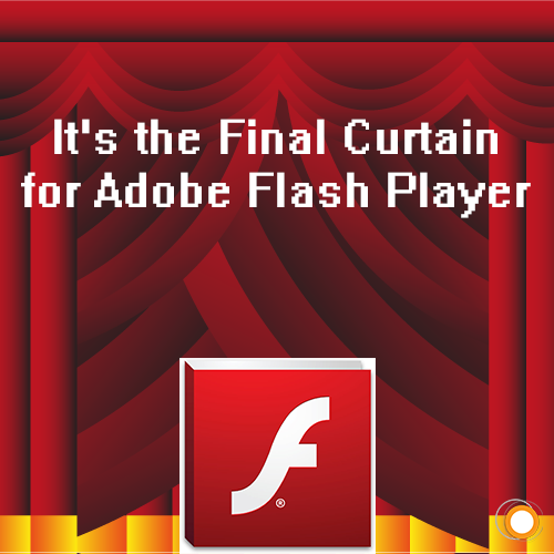 It's the Final Curtain for Adobe Flash Player