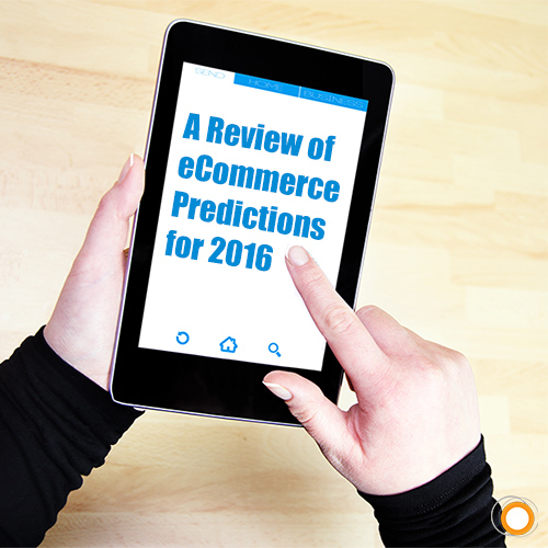 A Review of eCommerce Predictions for 2016