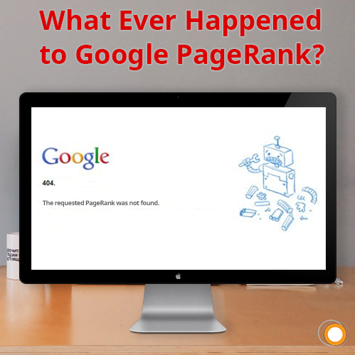 What Ever Happened to Google PageRank?
